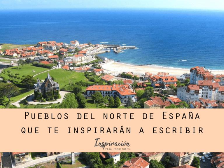 Pueblos del norte de España que te inspirarán a escribir