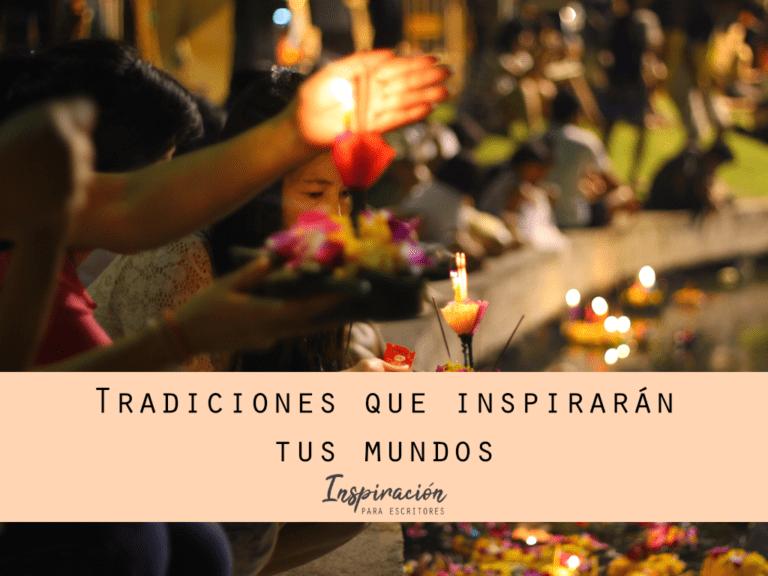 Tradiciones que inspirarán tus mundos