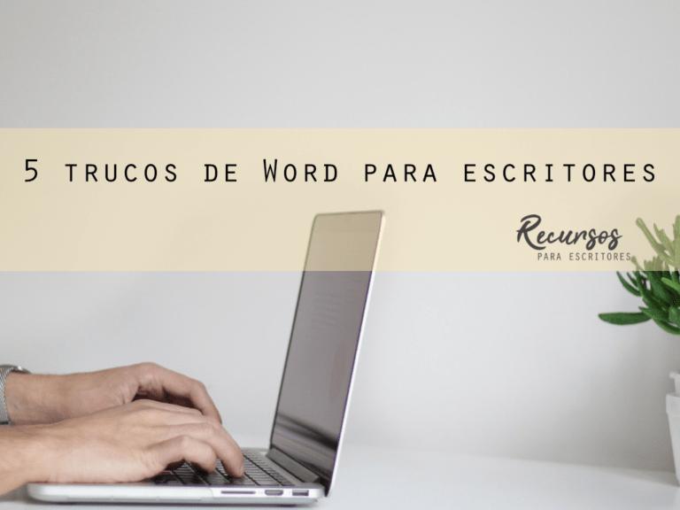 5 trucos de Word que te harán la vida de escritor más sencilla