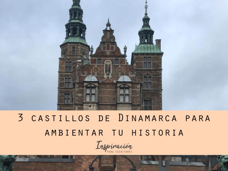 3 castillos de Dinamarca para ambientar tu historia