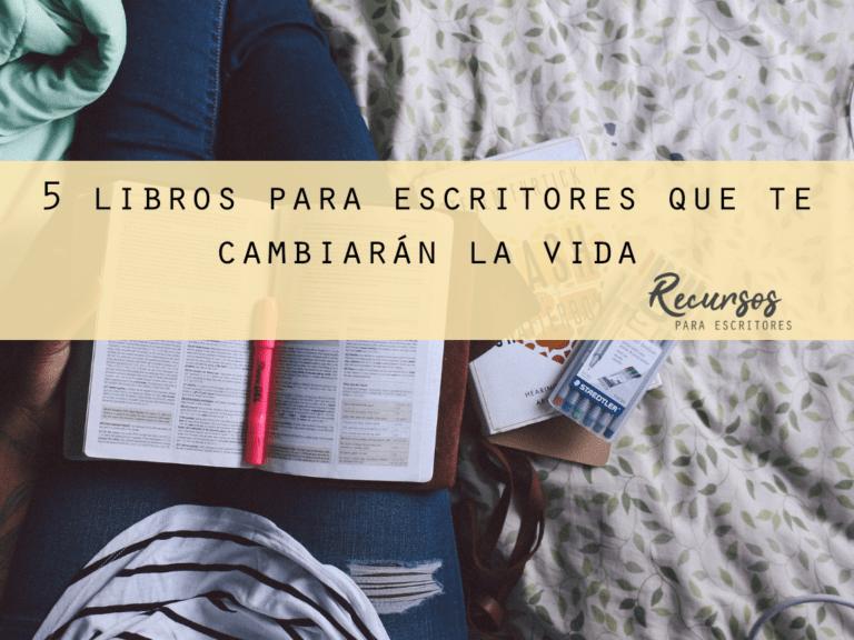 5 libros para escritores que te cambiarán la vida