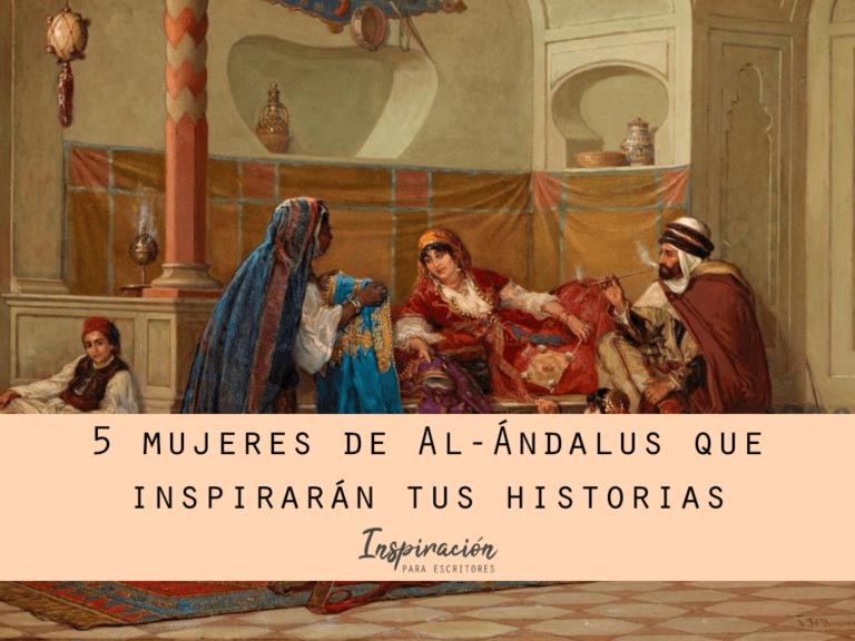 5 mujeres de Al-Ándalus que inspirarán tus historias
