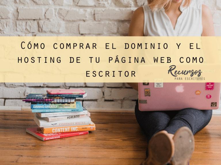 Cómo comprar el dominio y el hosting de tu página web como escritor