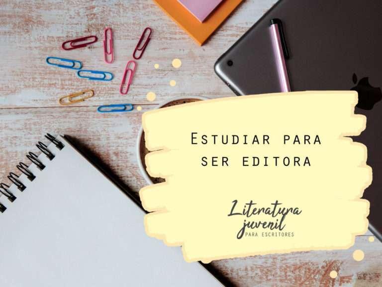 17. Estudiar para ser editora