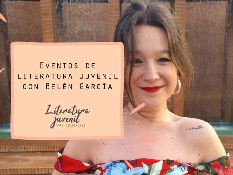 18. Eventos de literatura juvenil con Belén García
