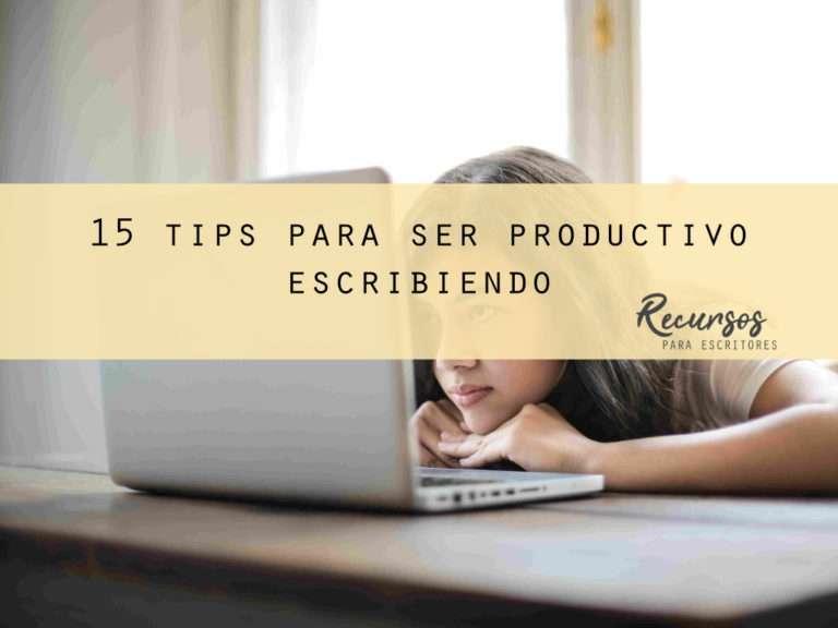 15 tips para ser productivo escribiendo