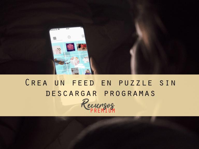 Crea un feed en puzzle sin descargar programas [Tutorial]