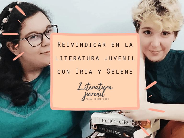 21. Reivindicar en la literatura juvenil con Iria y Selene