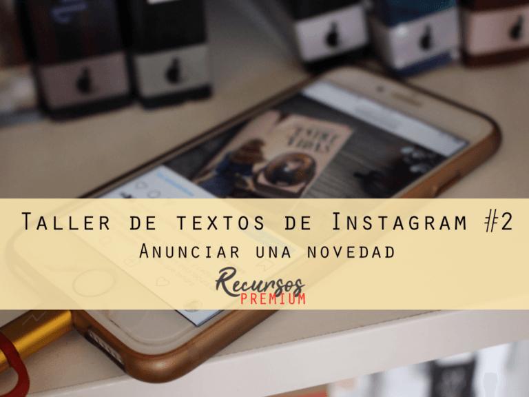 Taller de textos de Instagram #2 - Anunciar una novedad