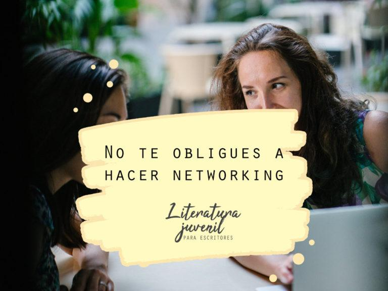 30. No te obligues a hacer networking