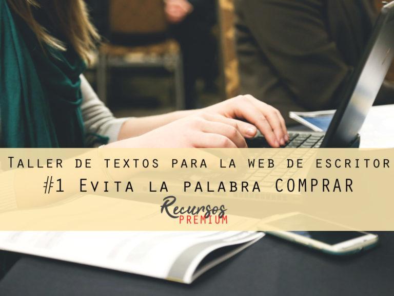 Taller de textos para la web de escritor #1 Evita la palabra COMPRAR