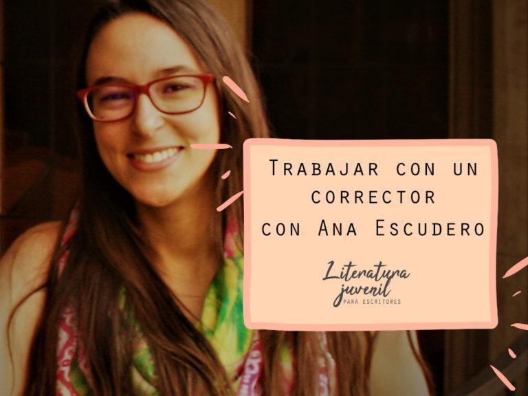 33. Trabajar con un corrector con Ana Escudero Portal