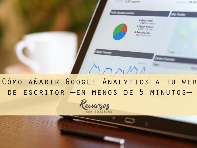 Cómo añadir Google Analytics a tu web de escritor —en menos de 5 minutos—