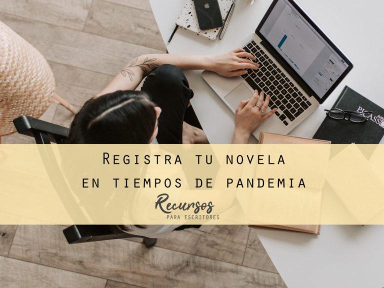 Registra tu novela online en tiempos de pandemia