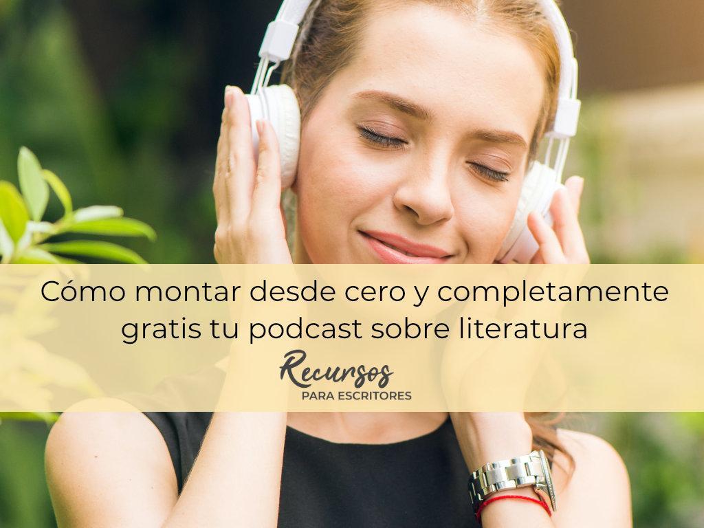 montar tu podcast gratis sobre literatura