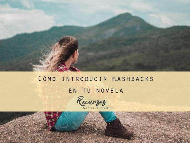 Cómo introducir flashbacks en tu novela