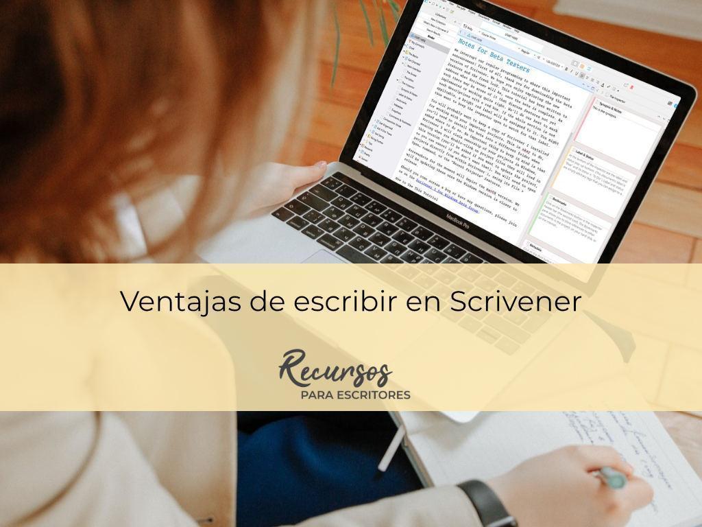 scrivener las ventajas de utilizarlo para escribir